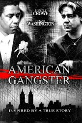 American Gangster 2007 No Holds Barred Look At A Smooth Ruthless Drug Dealer